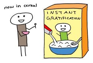 cereal-instant-gratification